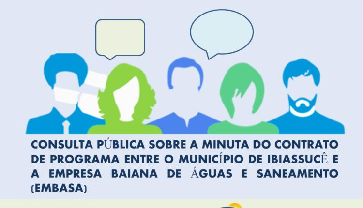 A prefeitura de Ibiassucê abre consulta pública sobre a minuta do contrato de programa entre o município de Ibiassucê e a empresa baiana de águas e saneamento (embasa)